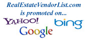 RealEstateVendorList.com is promoted on Google, Bing and Yahoo!